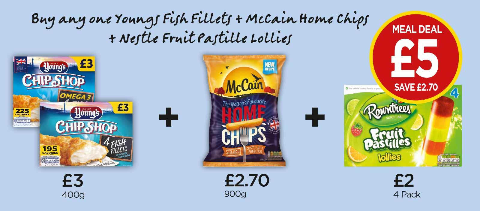 FROZEN MEAL DEAL: Youngs Fish Fillets, Youngs Breaded Omega 3 Fish Fillets, McCain Home Chips, Nestle Fruit Pastille Lolly - £5 at Budgens