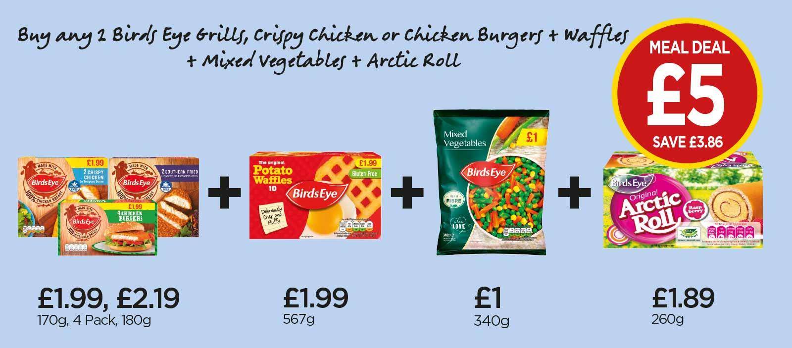 £5 MEAL DEAL: Birds Eye 2 Crispy Chicken, Potato Waffles, Mixed Vegetables, Arctic Roll Raspberry - £5 at Budgens