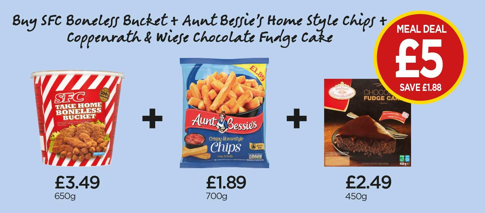 FROZEN MEAL DEAL: Southern Fried Chicken Boneless Bucket, Aunt Bessie's Homestyle Chips, Conditorei Coppenwrath Wiese Chocolate Fudge Cake - £5 at Budgens