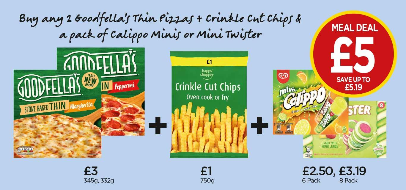 FROZEN MEAL DEAL: Goodfella's Stonebaked Thin Margherita, Pepperoni, Happy Shopper Crinkle Cut Chips, Mini Calippo, Mini Twisters - £5 at Budgens
