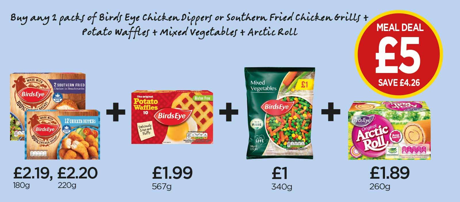 FROZEN MEAL DEAL: Birds Eye 12 Chicken Dippers, 2 Southern Fried Chicken Grills, 10 Potato Waffles, Mixed Vegetables, Arctic Roll Raspberry - £5 at Budgens