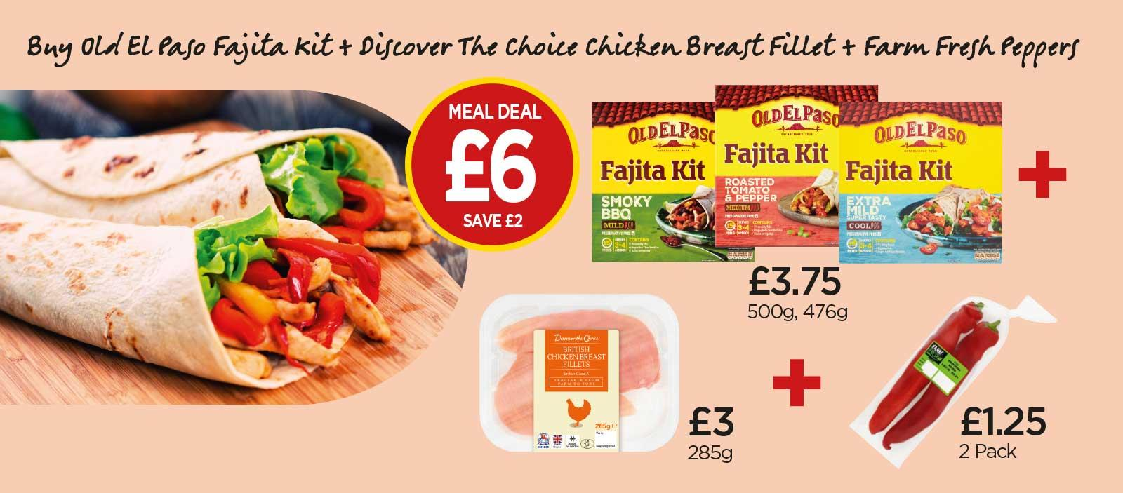 FAJITA MEAL DEAL: Old El Paso Smokey BBQ Fajita Kit, Roasted Tomato & Pepper Fajita Kit, Mild Fajita Kit, Farm Fresh Sweet Pointed Pepper, Discover The Choice Chicken Breast Fillets - £6 at Budgens