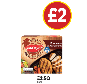 BirdsEye 2 Original Chicken Chargrills - Was £2.50, Now £2 at Budgens