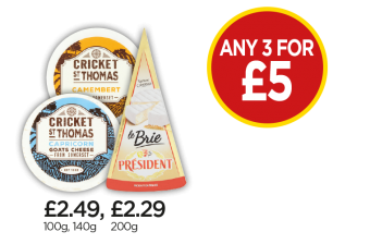 President Brie, Cricket St Thomas Camembert, Cricket St Thomas Capricorn Goats Cheese - Any 3 for £5 at Budgens