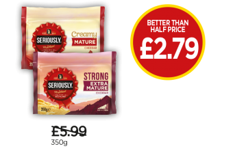 Seriously Creamy Mature Cheddar, Seriously Strong Extra Mature Cheddar - Was £5.99, Now Better Than Half Price - £2.79 at Budgens